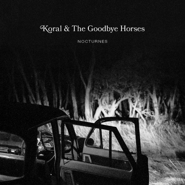 koral & the goodbye horses ep