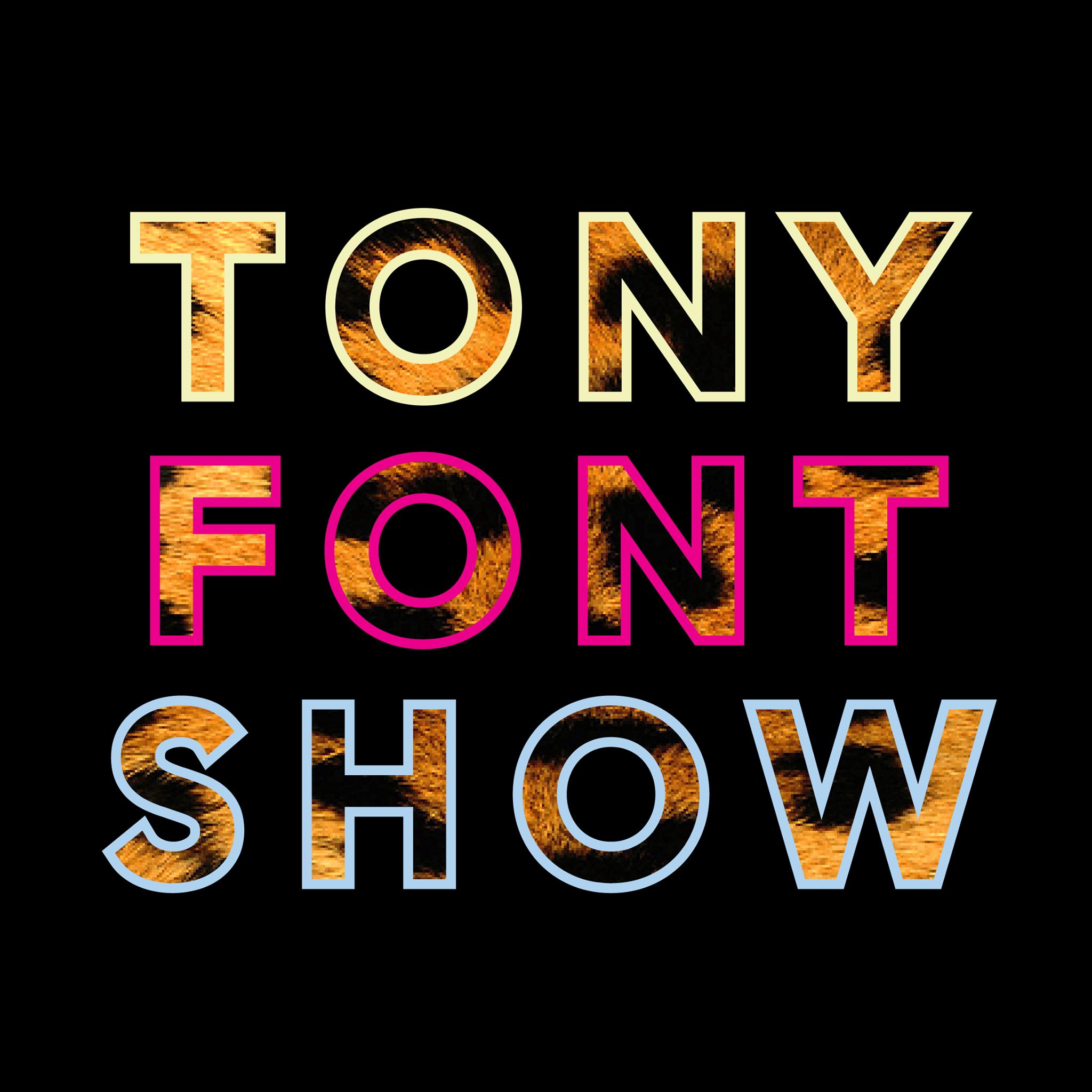 Tony Font Show