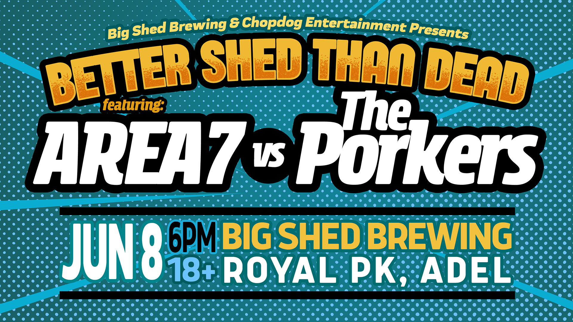 Open up for Area 7 & The Porkers at Better Shed Than Dead Festival
